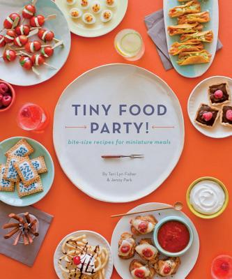 Tiny Food Party! By Fisher, Teri Lyn/ Park, Jenny